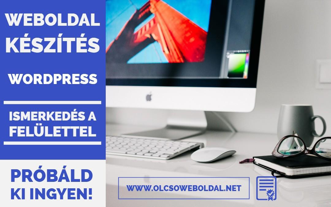 WordPress Weboldal készítés – Ismerkedés a felülettel (2018) #01